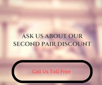 Ask us about ourSecond Pair Discount (1)